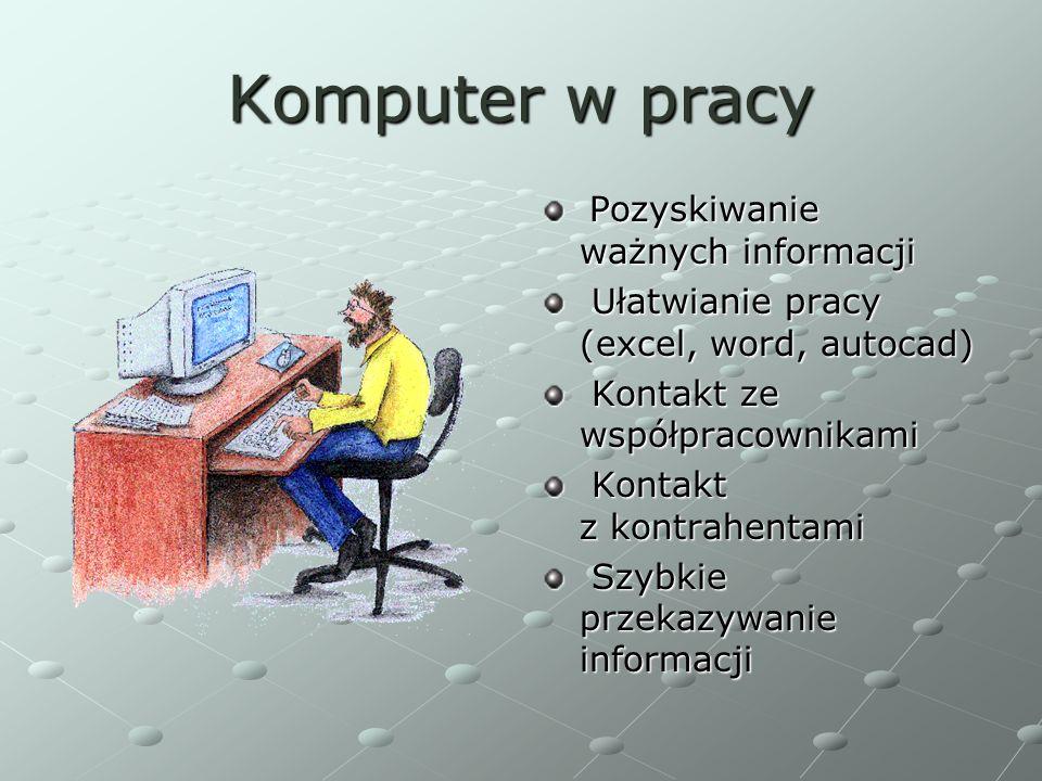 Komputer w pracy Pozyskiwanie ważnych informacji