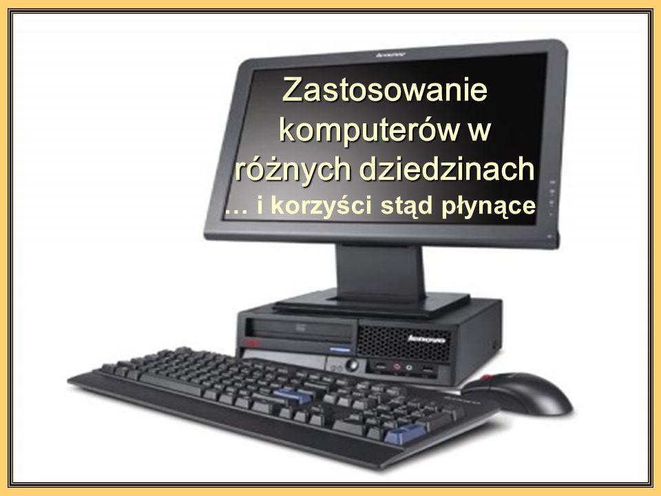 Zastosowanie komputerów w różnych dziedzinach