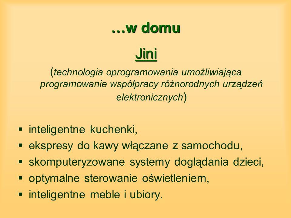 …w domu Jini. (technologia oprogramowania umożliwiająca programowanie współpracy różnorodnych urządzeń elektronicznych)