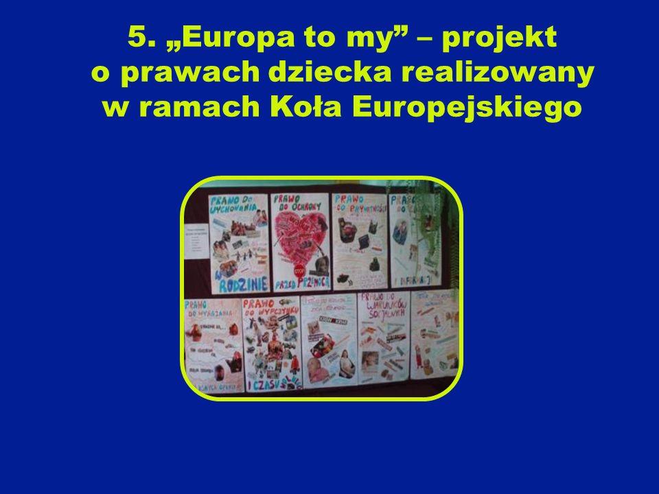 """5. """"Europa to my – projekt o prawach dziecka realizowany w ramach Koła Europejskiego"""