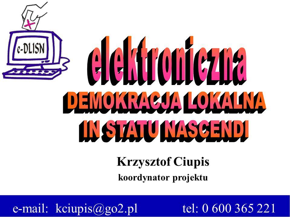 elektroniczna DEMOKRACJA LOKALNA IN STATU NASCENDI Krzysztof Ciupis