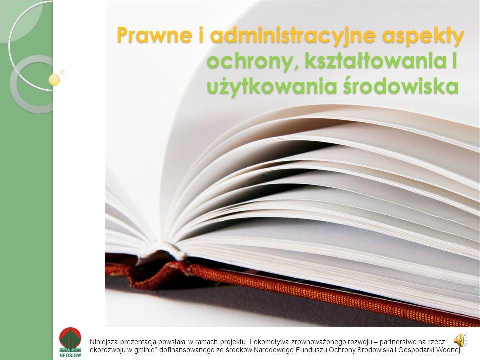 Prawne i administracyjne aspekty ochrony, kształtowania i użytkowania środowiska