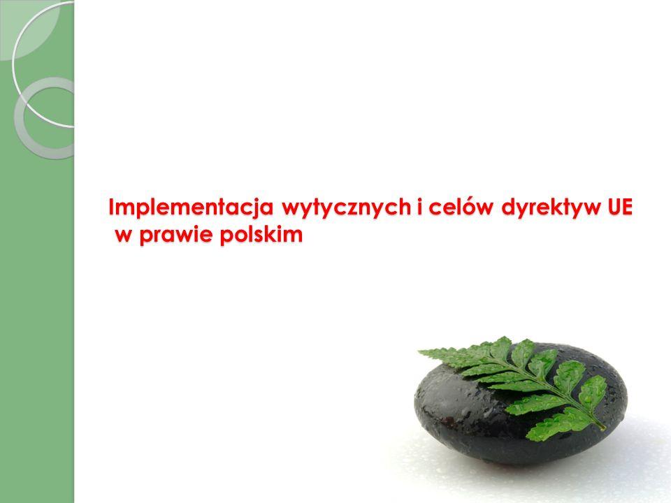 Implementacja wytycznych i celów dyrektyw UE w prawie polskim