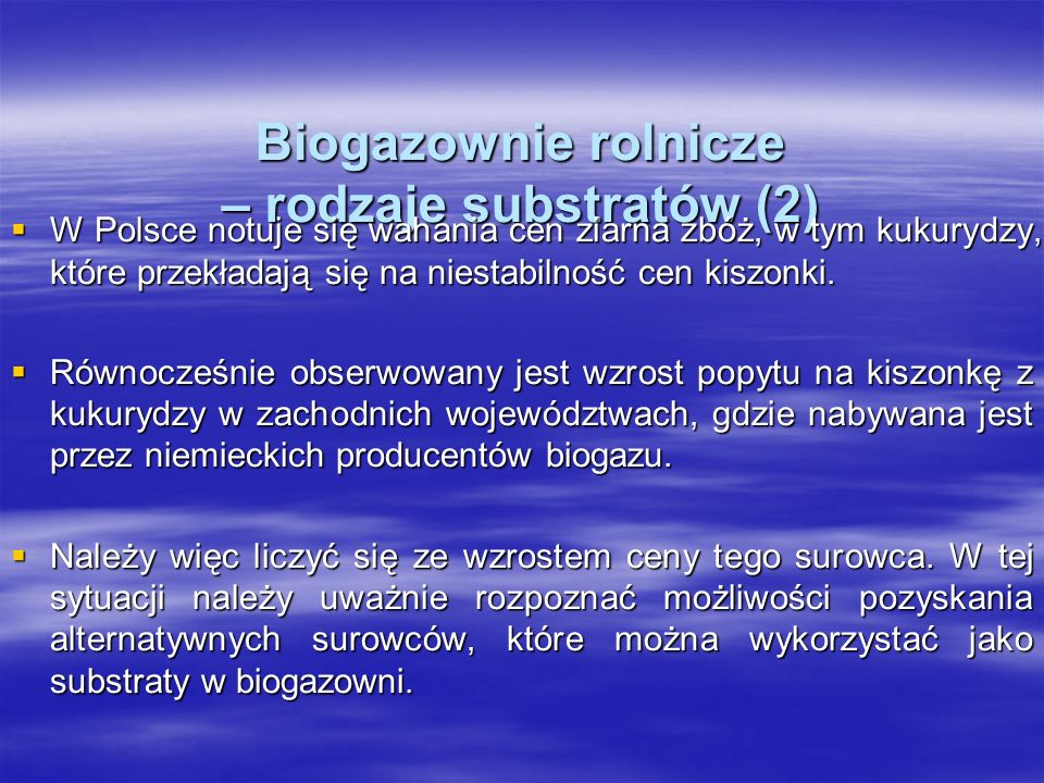 Biogazownie rolnicze – rodzaje substratów (2)