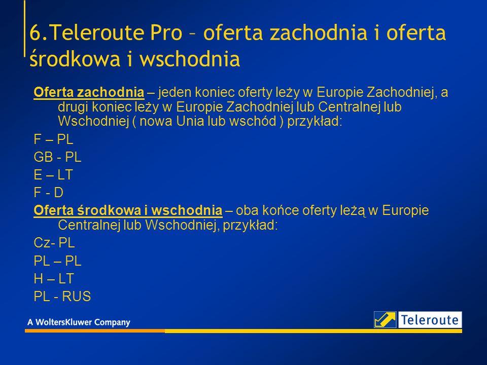 6.Teleroute Pro – oferta zachodnia i oferta środkowa i wschodnia