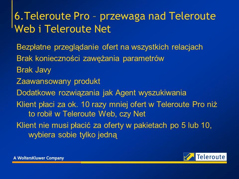 6.Teleroute Pro – przewaga nad Teleroute Web i Teleroute Net