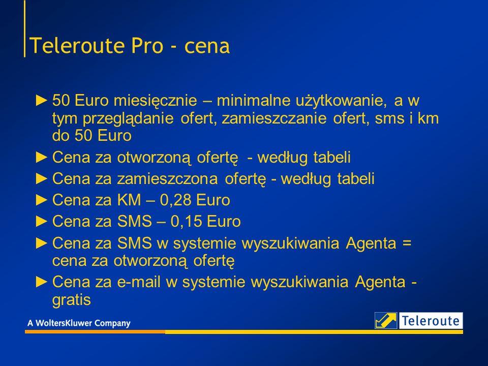 Teleroute Pro - cena 50 Euro miesięcznie – minimalne użytkowanie, a w tym przeglądanie ofert, zamieszczanie ofert, sms i km do 50 Euro.