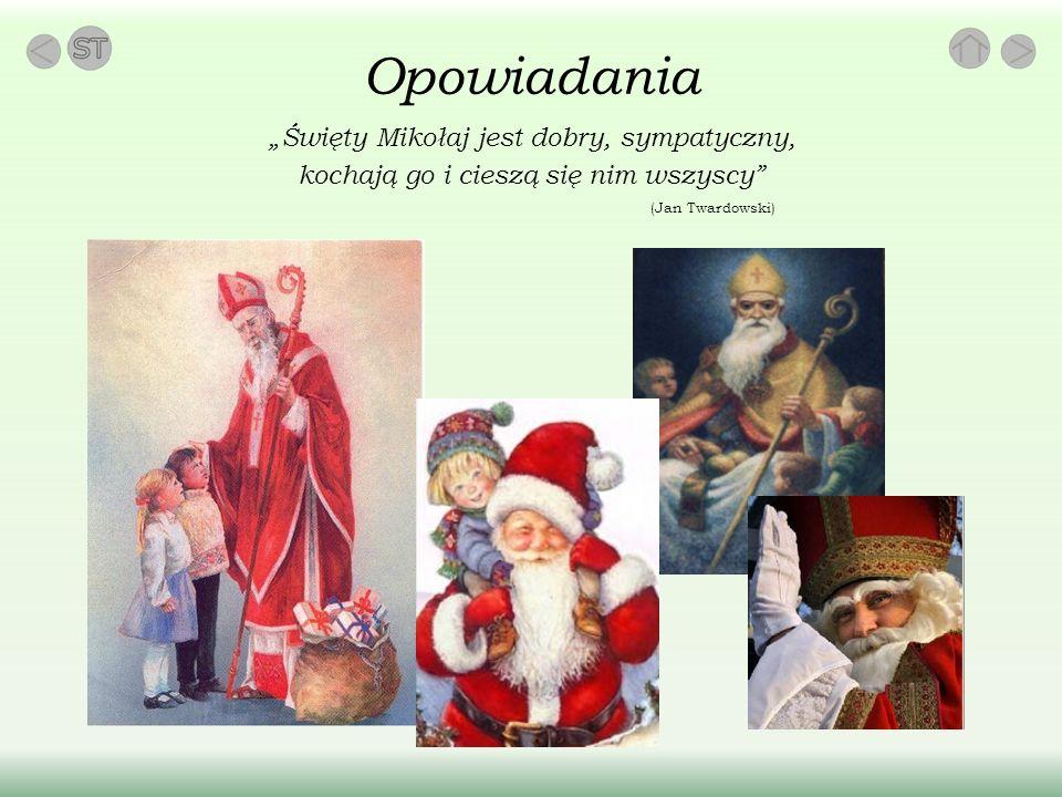 """Opowiadania """"Święty Mikołaj jest dobry, sympatyczny, kochają go i cieszą się nim wszyscy (Jan Twardowski)"""