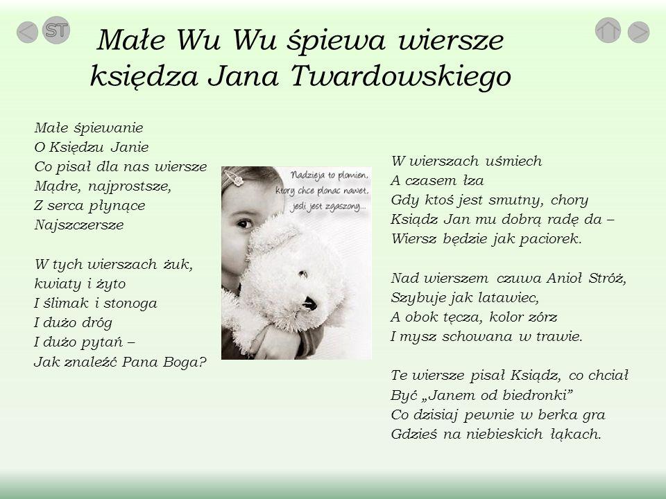 Małe Wu Wu śpiewa wiersze księdza Jana Twardowskiego