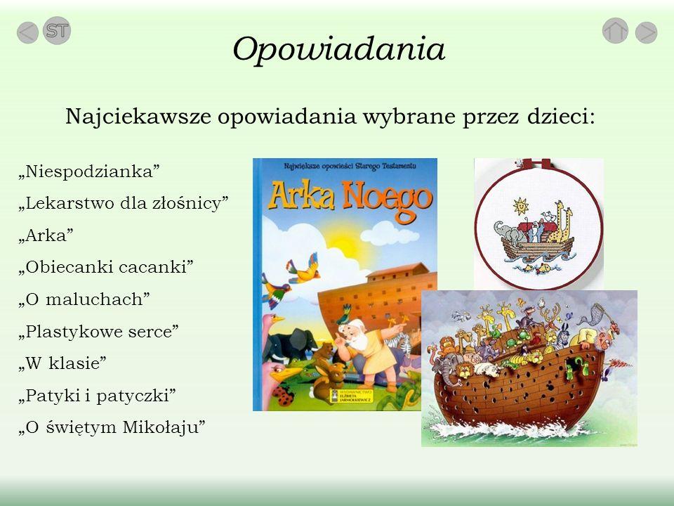 Opowiadania Najciekawsze opowiadania wybrane przez dzieci:
