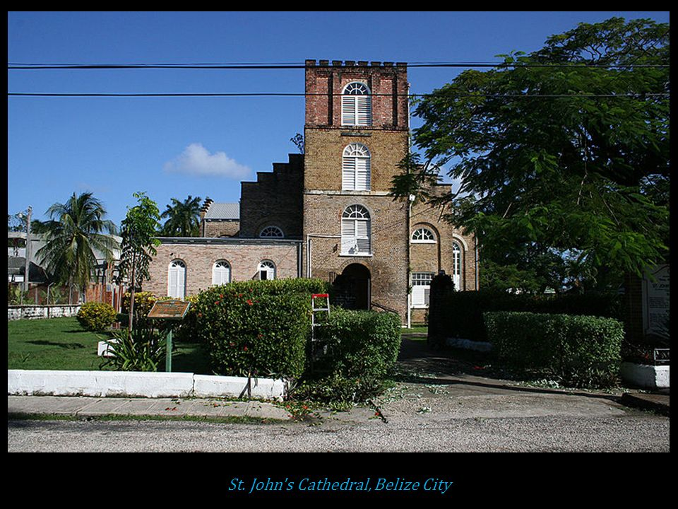 St. John s Cathedral, Belize City