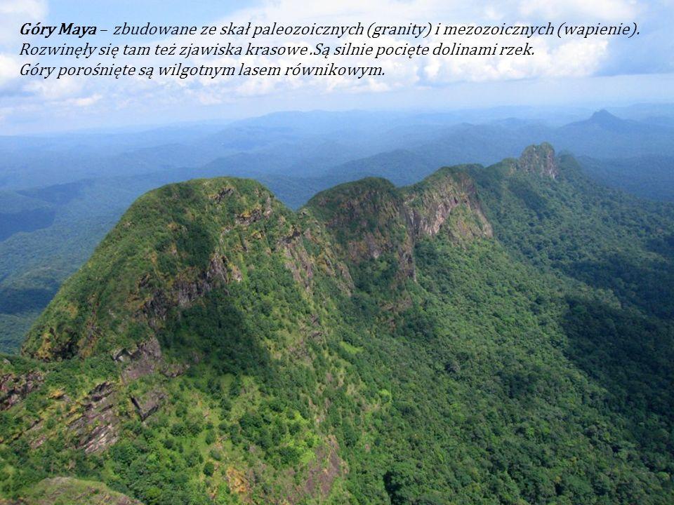 Góry Maya – zbudowane ze skał paleozoicznych (granity) i mezozoicznych (wapienie). Rozwinęły się tam też zjawiska krasowe .Są silnie pocięte dolinami rzek.