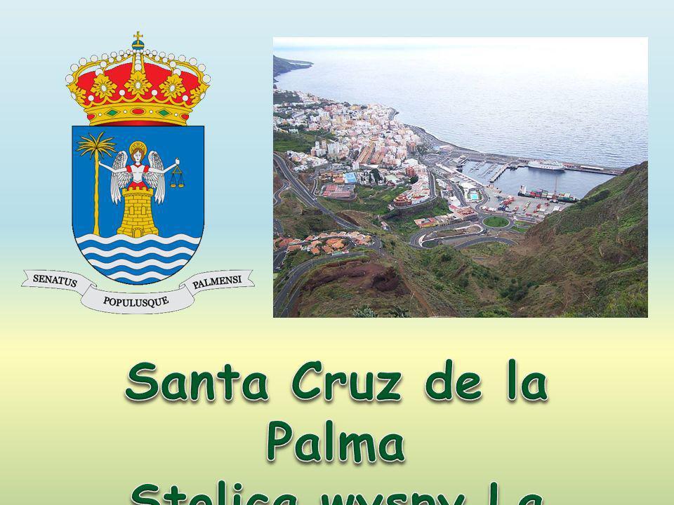 Santa Cruz de la Palma Stolica wyspy La Palma