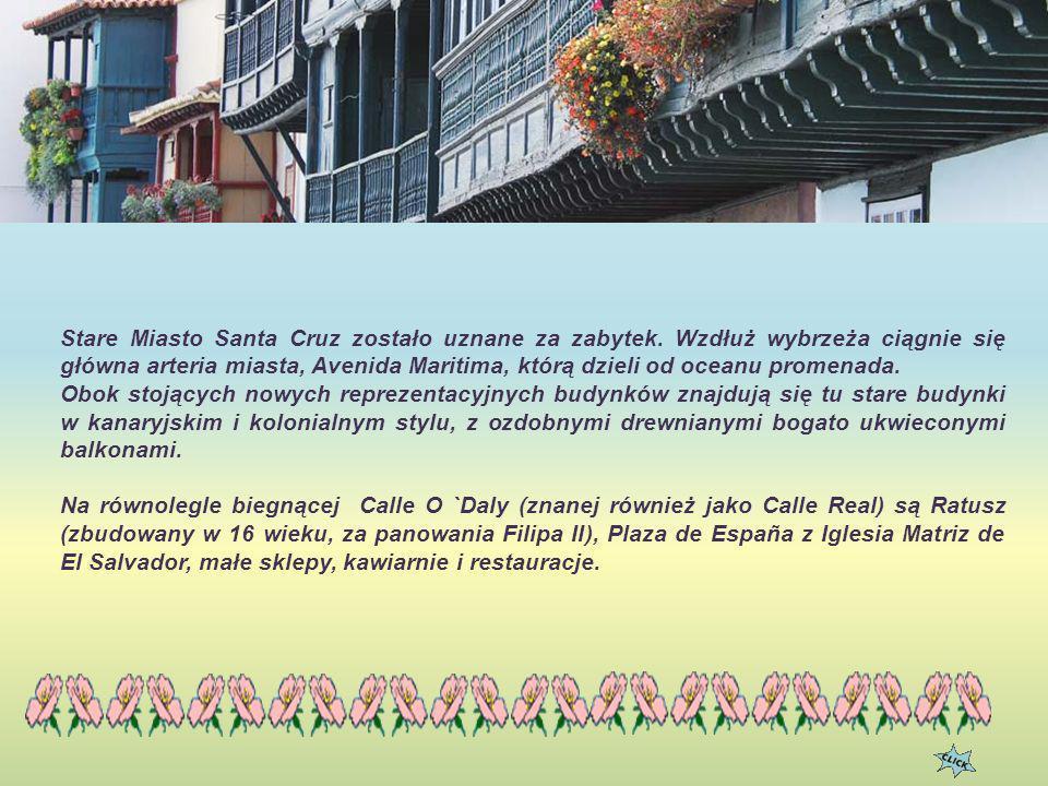 Stare Miasto Santa Cruz zostało uznane za zabytek