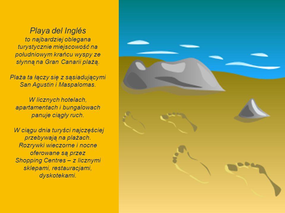 Playa del Inglés to najbardziej oblegana turystycznie miejscowość na południowym krańcu wyspy ze słynną na Gran Canarii plażą.