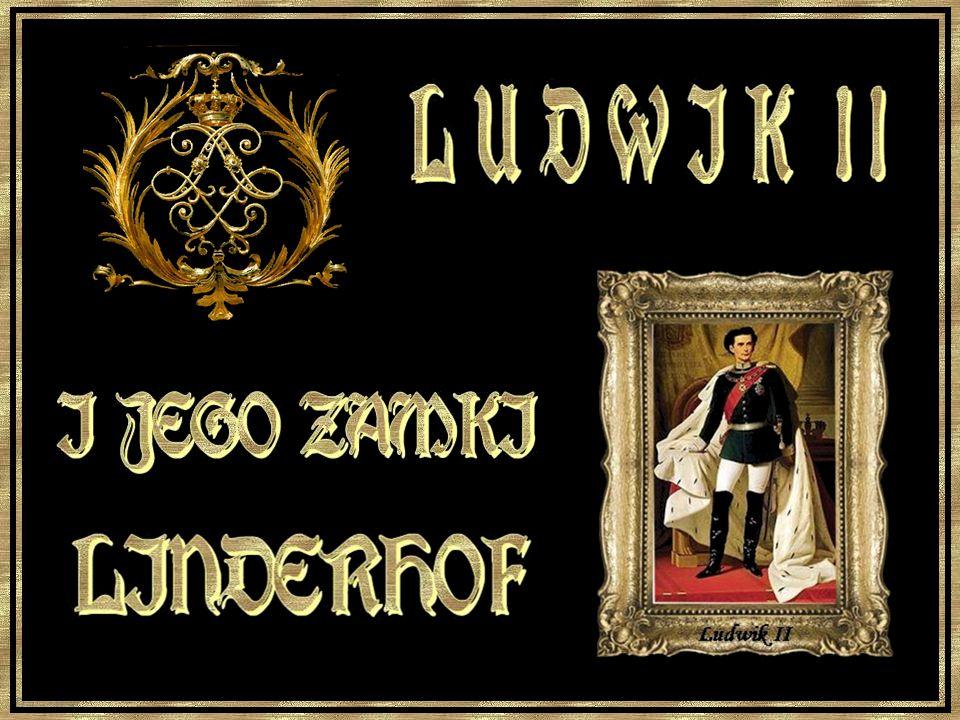 L U D W I K I I I JEGO ZAMKI LINDERHOF Ludwik II