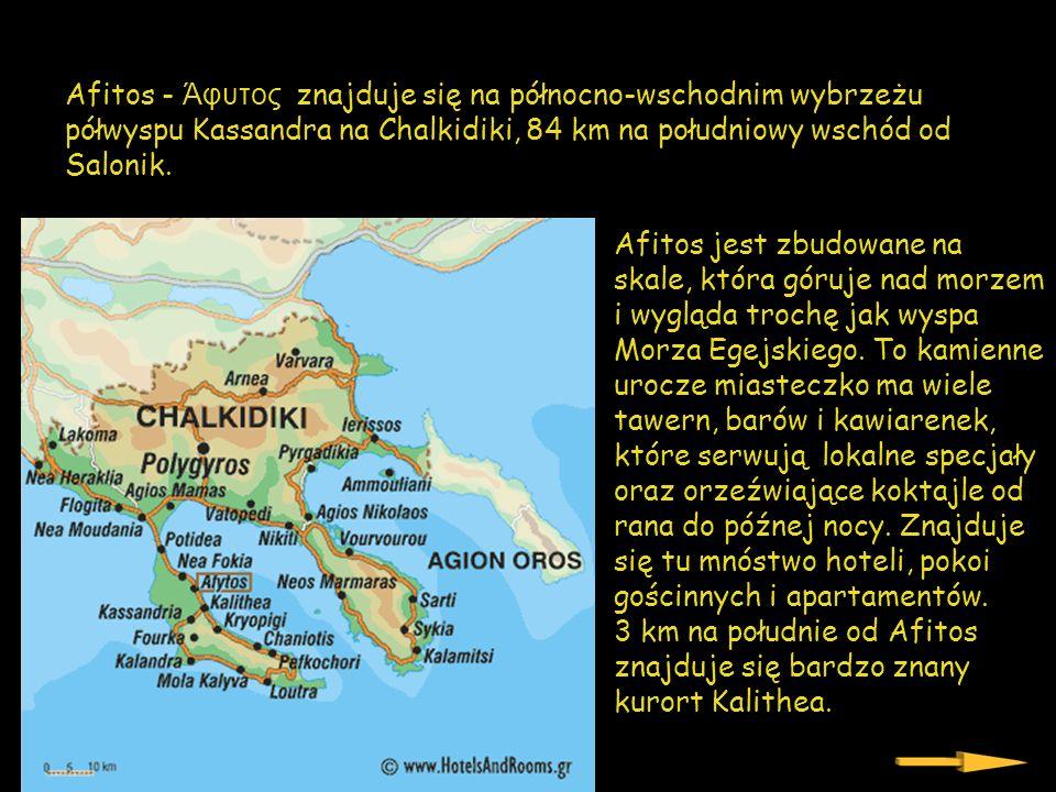 Afitos - Άφυτος znajduje się na północno-wschodnim wybrzeżu półwyspu Kassandra na Chalkidiki, 84 km na południowy wschód od Salonik.