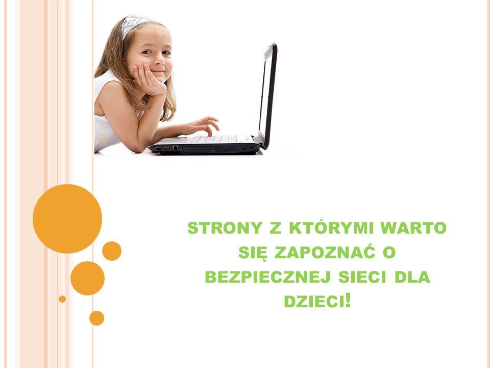 strony z którymi warto się zapoznać o bezpiecznej sieci dla dzieci!