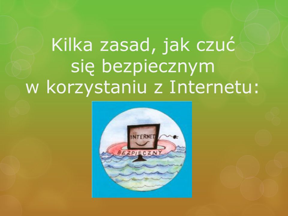 Kilka zasad, jak czuć się bezpiecznym w korzystaniu z Internetu: