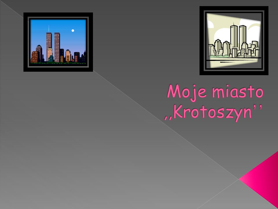 Moje miasto ,,Krotoszyn''