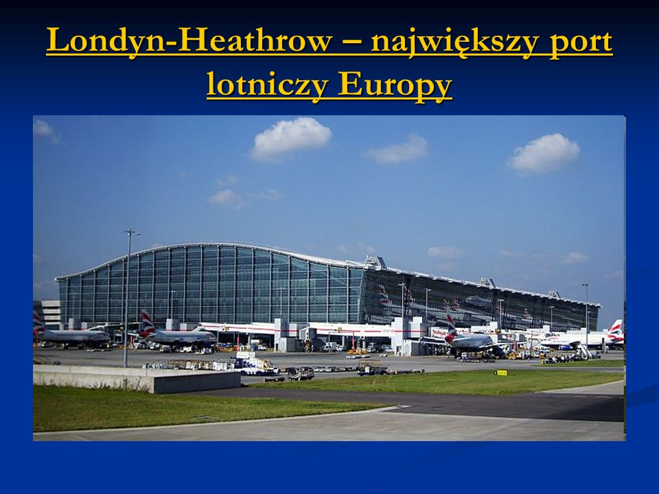 Londyn-Heathrow – największy port lotniczy Europy