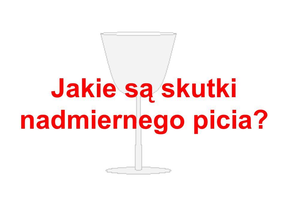 Jakie są skutki nadmiernego picia