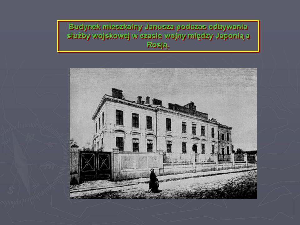 Budynek mieszkalny Janusza podczas odbywania służby wojskowej w czasie wojny między Japonią a Rosją.