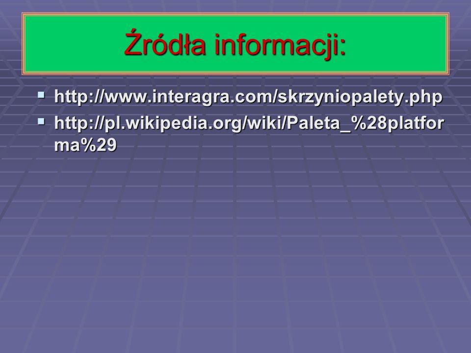 Źródła informacji: http://www.interagra.com/skrzyniopalety.php