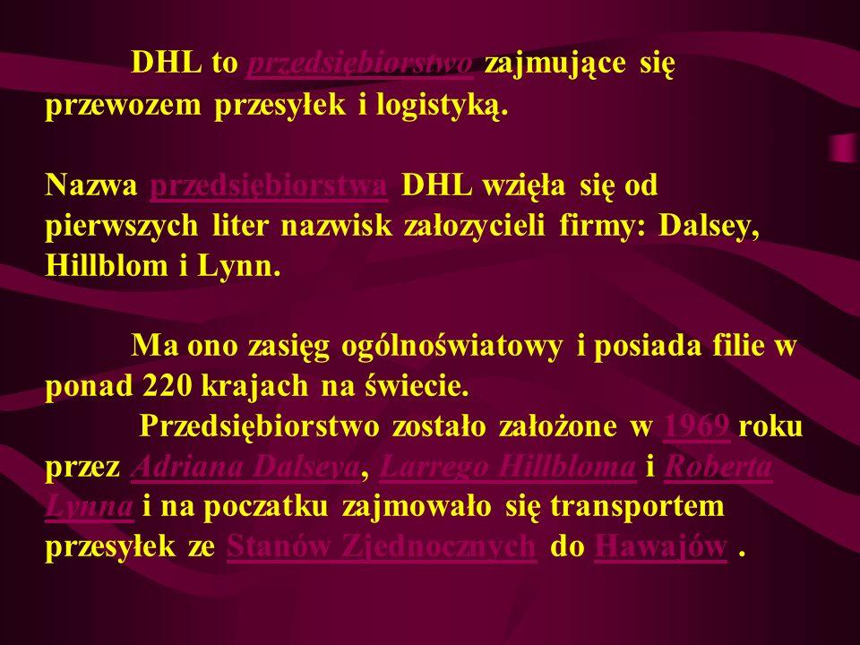 DHL to przedsiębiorstwo zajmujące się przewozem przesyłek i logistyką