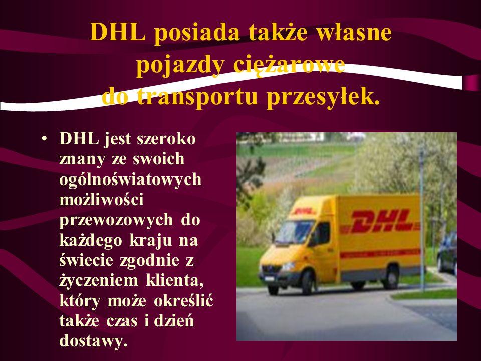 DHL posiada także własne pojazdy ciężarowe do transportu przesyłek.