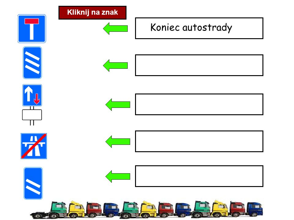 Kliknij na znak Koniec autostrady