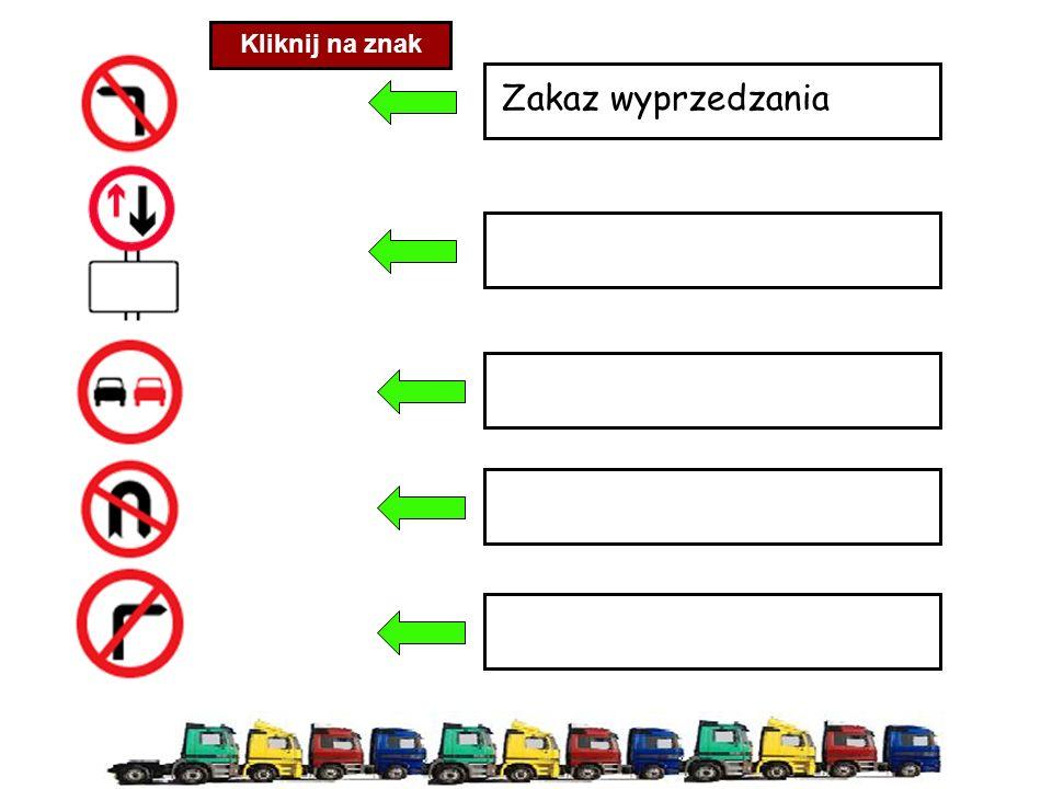 Kliknij na znak Zakaz wyprzedzania