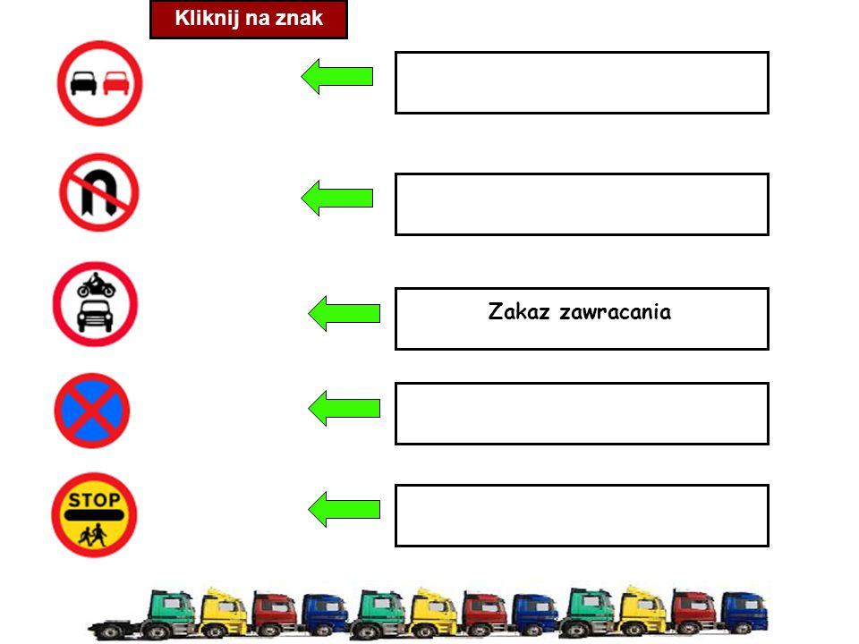 Kliknij na znak Zakaz zawracania