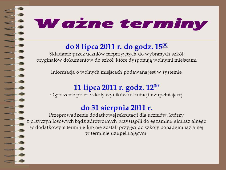 Ważne terminy do 8 lipca 2011 r. do godz. 1500
