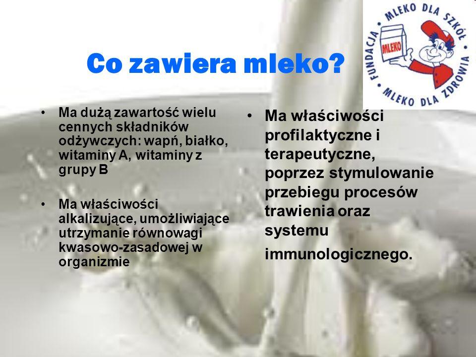 Co zawiera mleko Ma dużą zawartość wielu cennych składników odżywczych: wapń, białko, witaminy A, witaminy z grupy B.