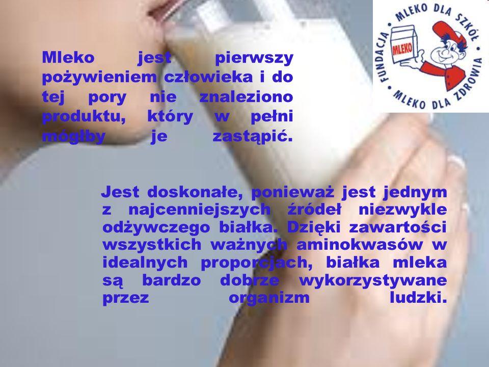 Mleko jest pierwszy pożywieniem człowieka i do tej pory nie znaleziono produktu, który w pełni mógłby je zastąpić.
