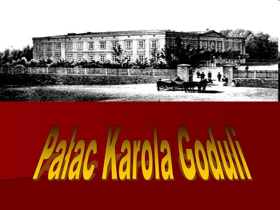 Pałac Karola Goduli Pałac Karola Goduli Pałac Karola Goduli