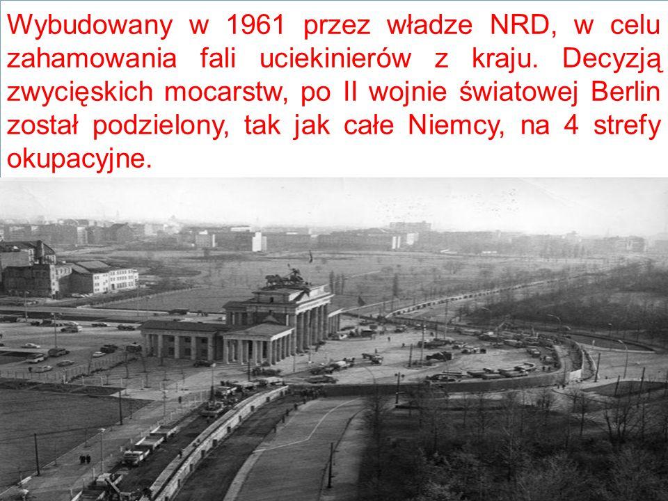 Wybudowany w 1961 przez władze NRD, w celu zahamowania fali uciekinierów z kraju.