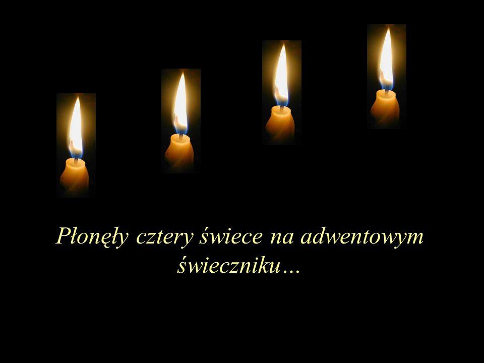 Płonęły cztery świece na adwentowym świeczniku…