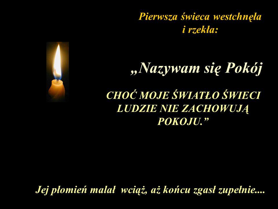 """""""Nazywam się Pokój Pierwsza świeca westchnęła i rzekła:"""