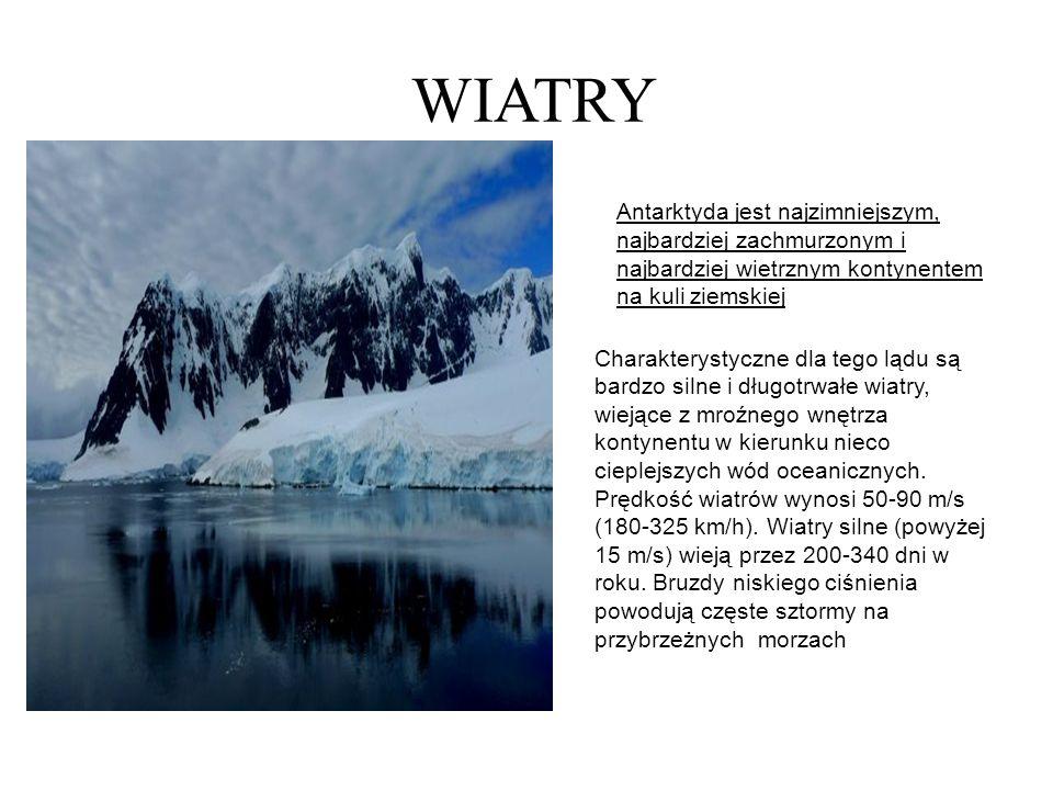 WIATRY Antarktyda jest najzimniejszym, najbardziej zachmurzonym i najbardziej wietrznym kontynentem na kuli ziemskiej.