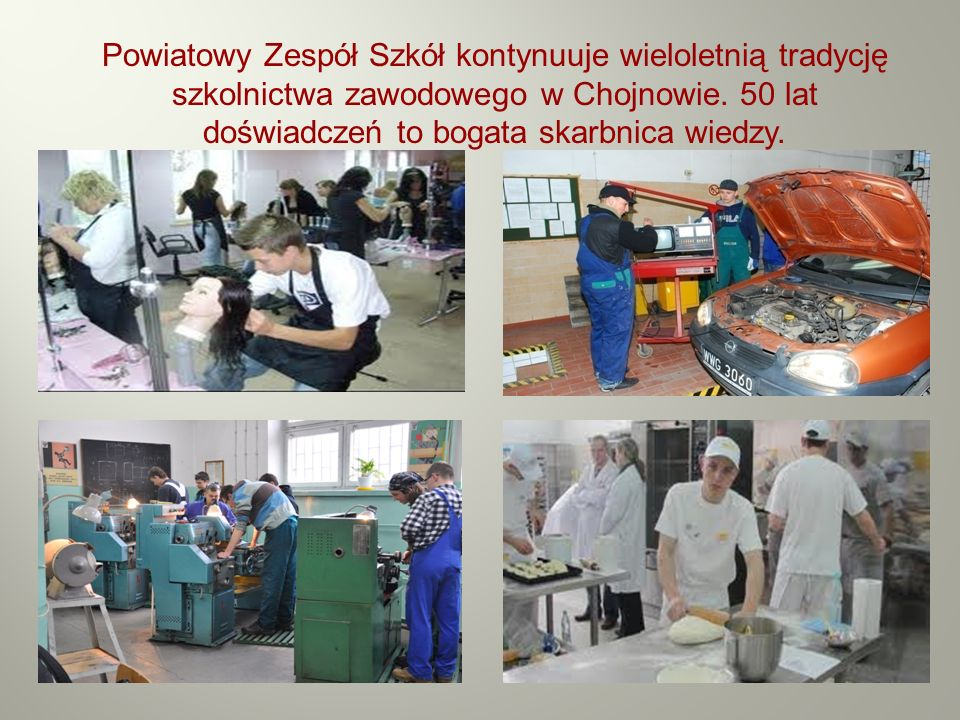 Powiatowy Zespół Szkół kontynuuje wieloletnią tradycję szkolnictwa zawodowego w Chojnowie.