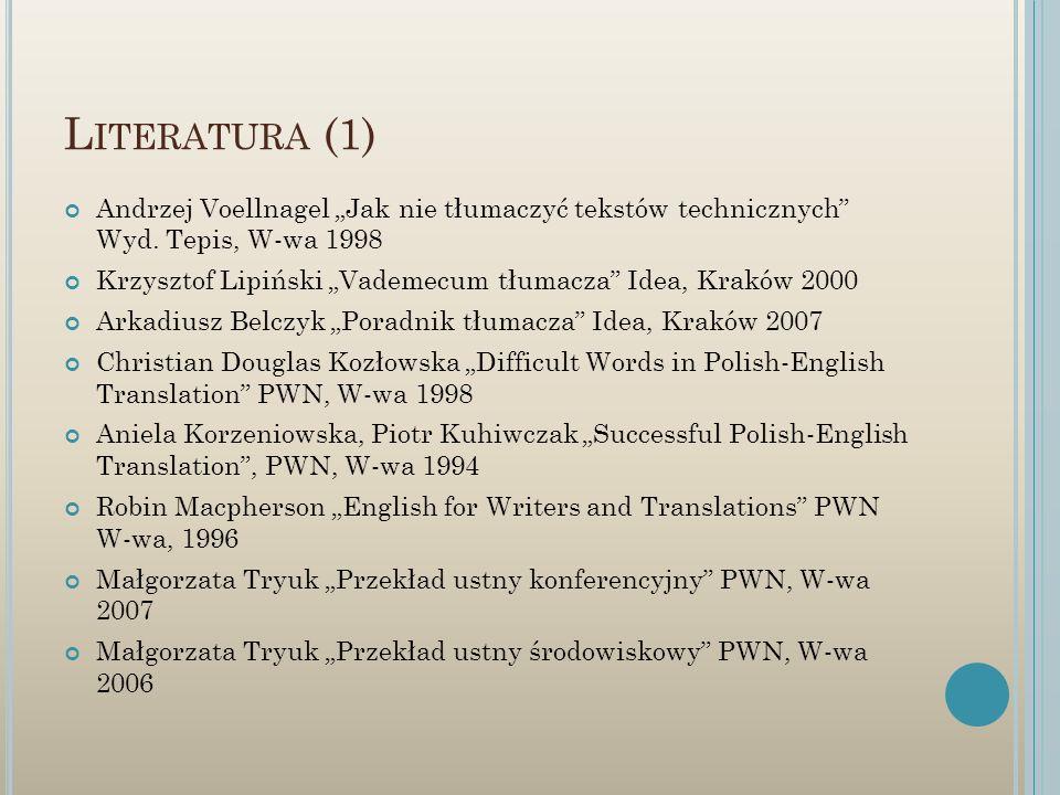 """Literatura (1) Andrzej Voellnagel """"Jak nie tłumaczyć tekstów technicznych Wyd. Tepis, W-wa 1998."""