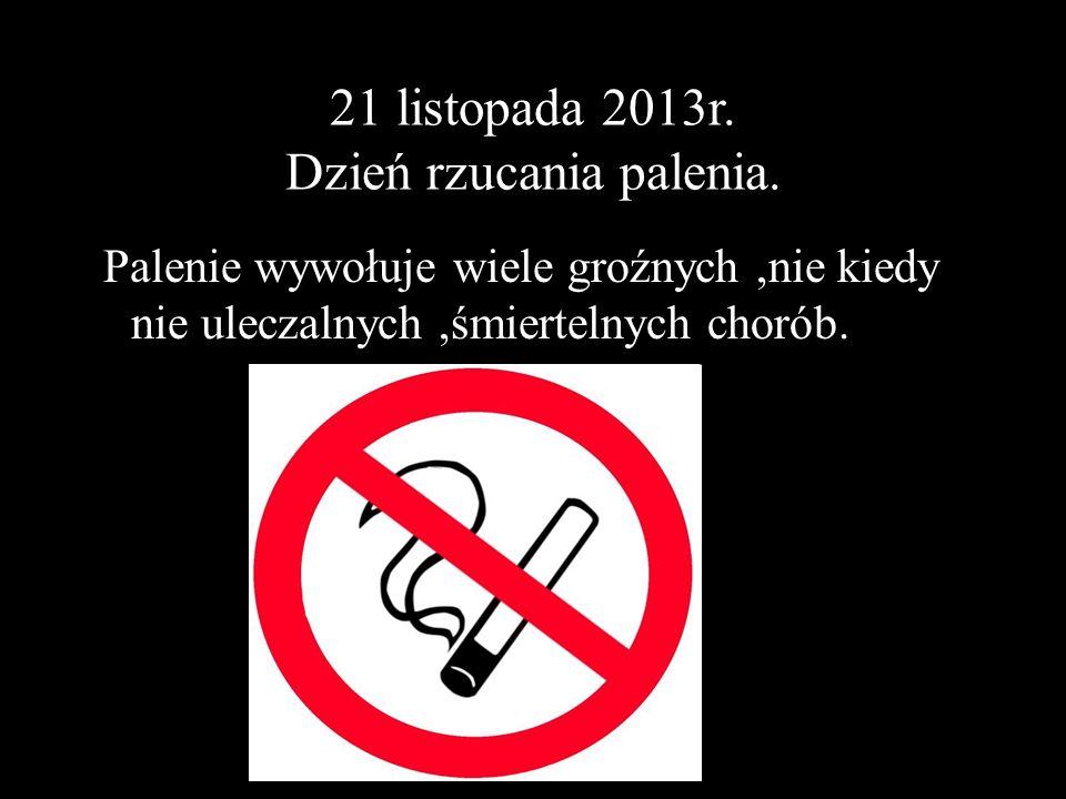 21 listopada 2013r. Dzień rzucania palenia.