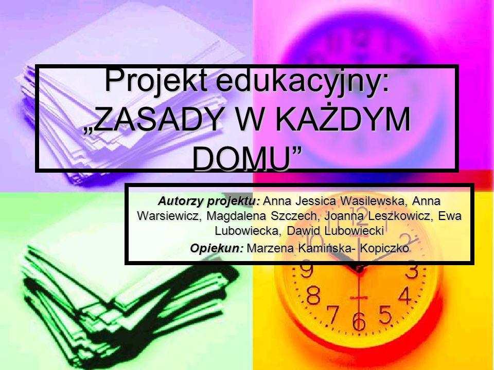 """Projekt edukacyjny: """"ZASADY W KAŻDYM DOMU"""