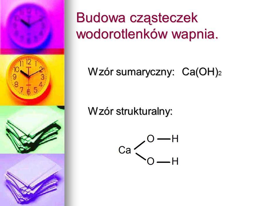 Budowa cząsteczek wodorotlenków wapnia.