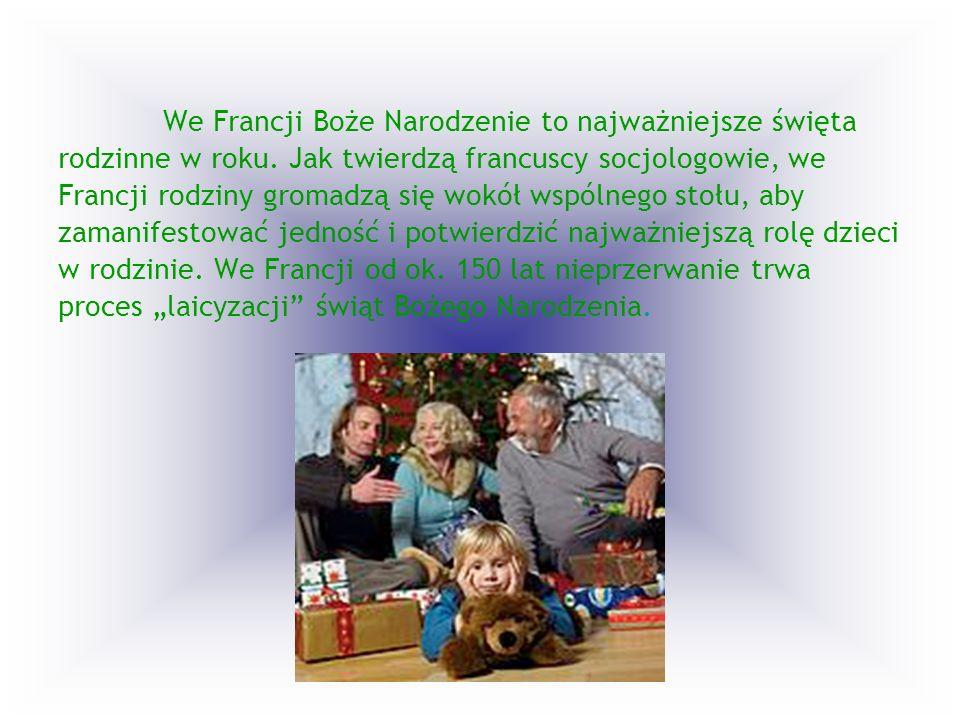 We Francji Boże Narodzenie to najważniejsze święta rodzinne w roku