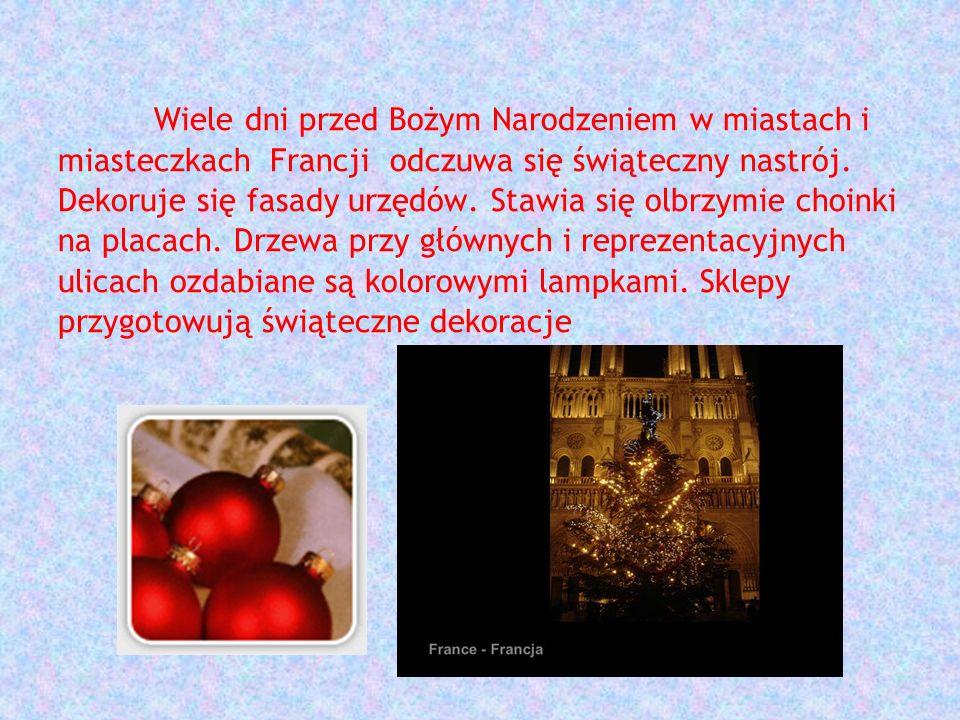 Wiele dni przed Bożym Narodzeniem w miastach i miasteczkach Francji odczuwa się świąteczny nastrój.