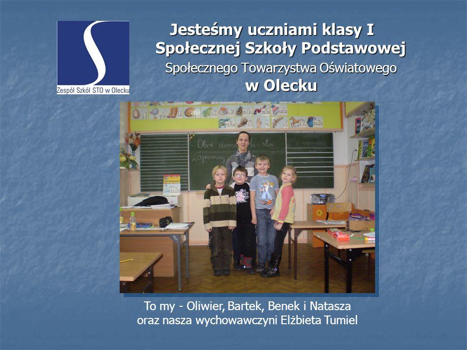 Jesteśmy uczniami klasy I Społecznej Szkoły Podstawowej Społecznego Towarzystwa Oświatowego w Olecku