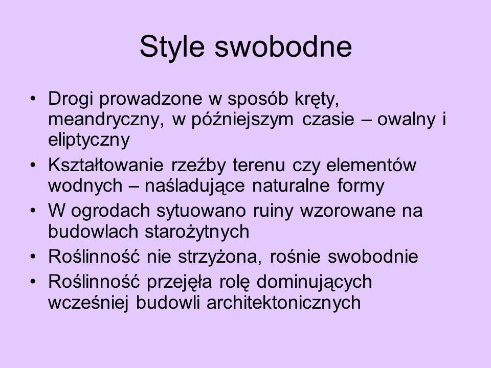 Style swobodneDrogi prowadzone w sposób kręty, meandryczny, w późniejszym czasie – owalny i eliptyczny.